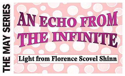 An Echo From the Infinite, Light from Florence Scovel Shinn