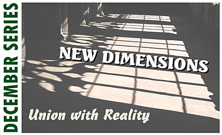 New Dimensions, Union with Reality
