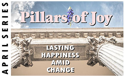 Pillars of Joy, Lasting Happiness Amid Change